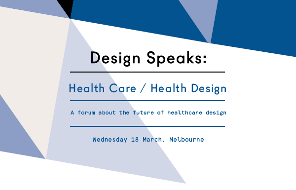 Design Speaks: Health Care/Health Life
